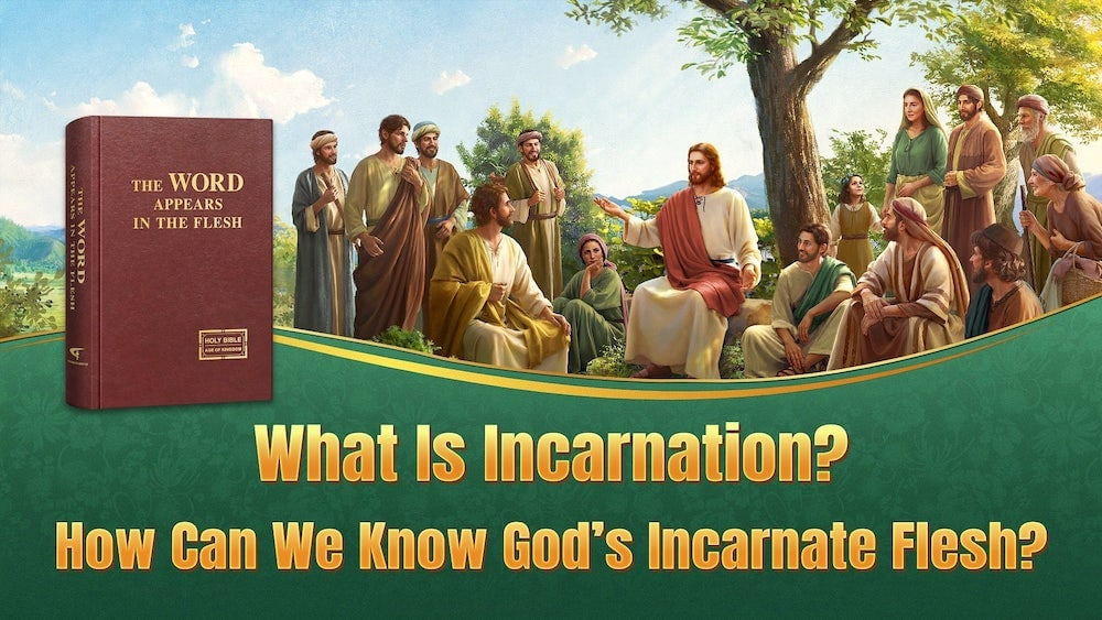 What Is Incarnation? How Can We Know God's Incarnate Flesh?